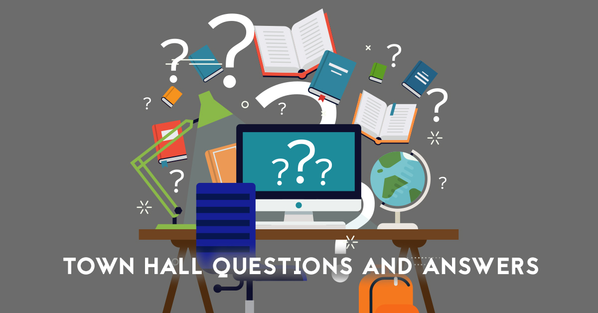 Questions and Answers from the Faculty and Staff Town Hall